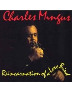 Charles Mingus - Reincarnation Of A Love Bird