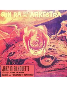 Sun Ra & His Arkestra - Jazz In Silhouette